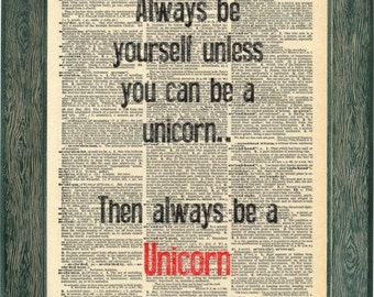 Unicorns quote artwork print. Always be yourself, unless you can be a unicorn poster. Vintage Print. Unicorn lover gift.