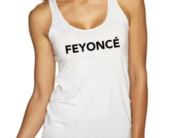 Feyoncé Shirt, Feyonce Tank Top, Feyonce Shirt, Engement shirt, ngaged Shirt,Engagement Top, Fiancé Shirt,Wedding Day Top,Bridal Shower Gift