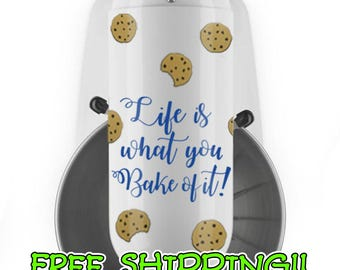 Life is What You Bake of It! Decal set with 12 cookies for KitchenAid stand mixer sticker Kitchen Aid decals and stickers