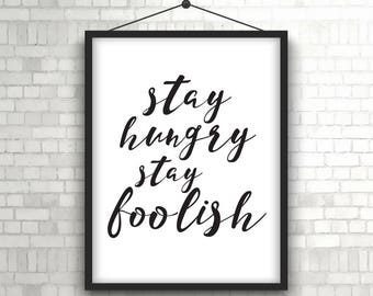 Stay hungry stay foolish poster wall decor black and white print minimalist wall art typography limit print, limit poster, success print