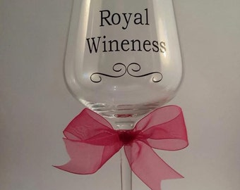 Decorative Wine Glass - 'Her Royal Wineness' - Made to Order - Choose Your Glass/Quote/Colour
