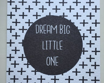 Dream big little one print 20x25cm