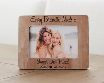 every brunette needs a ginger best friend picture frame best friends picture frame best friend gift best friend birthday