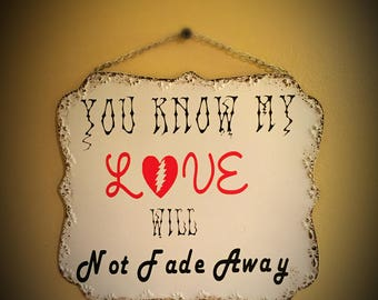 Grateful Dead Not Fade Away Lyrics Sign