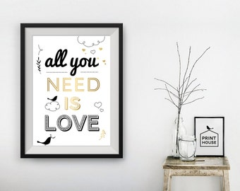All You Need Is Love, Motivational, Inspirational, Quote, Digital Print, Wall Art, 8x10, A4, A3