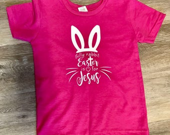 Silly Rabbit Easter is for Jesus Pink Tshirt