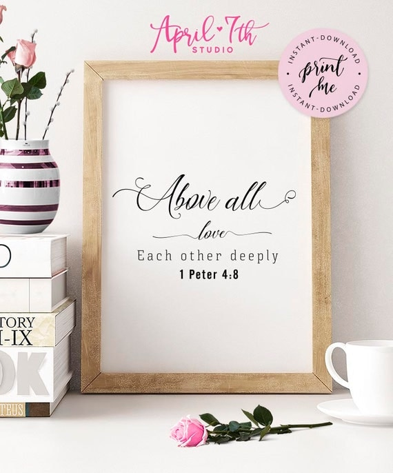 Love Each Other Deeply: Above All Love Each Other Deeply Instant Download Printable