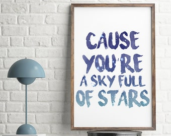 You A Sky, Sky Stars Sign, A Sky Full Of Stars, Beloved, Romantic Wall Art Decor, Sky Stars Wall Art, Pdf, Cause Youre A Sky Full Of Stars