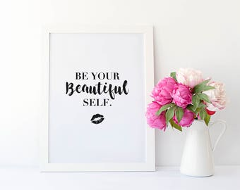 Inspirational Quote Print - Be Your Beautiful Self Inspirational Quote Print - Motivational Typography Quote Print -  Love Quote Print