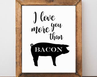 I Love You More Than Bacon, Kitchen Print, Farmhouse Décor, Kitchen Décor, Gift for Her, Printable Art, Wall Art, Instant Download
