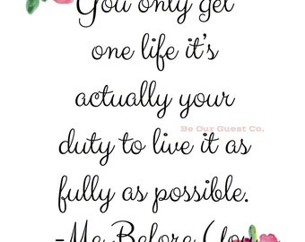 "Me Before You ""Live Fully"" Printable"