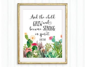 And the child grew, Luke 2:40, Printable Wall Art, Bible verse, Christian quote, Nursery decor, Baptism gift, Succulents & Cactuses wall art