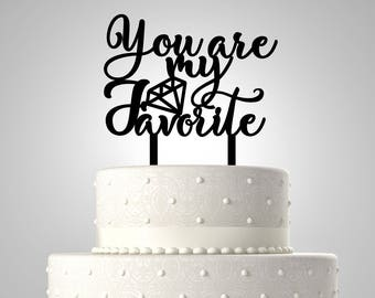 You are my Favorite Cake Topper Acrylic Topper Wedding TP0012