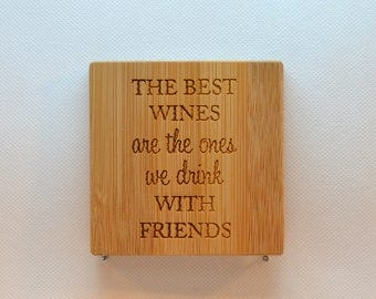 Laser Engraved Bamboo Coaster - BC-018 - The Best Wines are the ones we drink with Friends