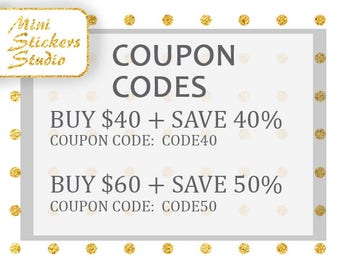 Buy 40 Save 40%, Buy 60 Save 50, Discount COUPON Codes, Printable Planner Sticker for use with Erin Condren, for use with Happy planner