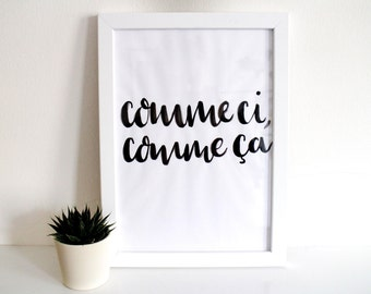 Brush Lettered Typography 'Comme Ci, Comme Ça'