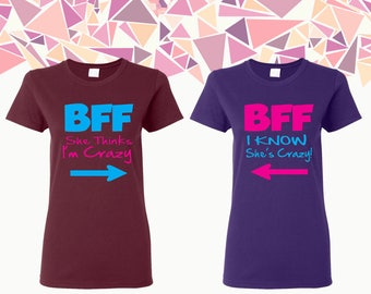 Bff She Thinks I'm Crazy I Know She's Crazy T Shirt Bff T Shirt Best Friend Shirt Best Friend Forever Women Shirt Ladies Shirts Gift For BFF