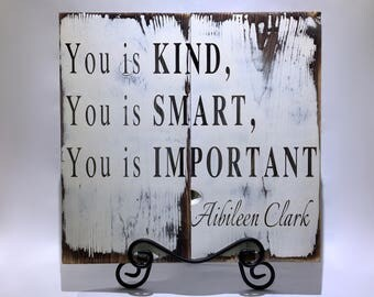 You is Kind, You Is Smart, You Is Important Large Distressed Wood Sign With Saying / Quote From the movie The Help