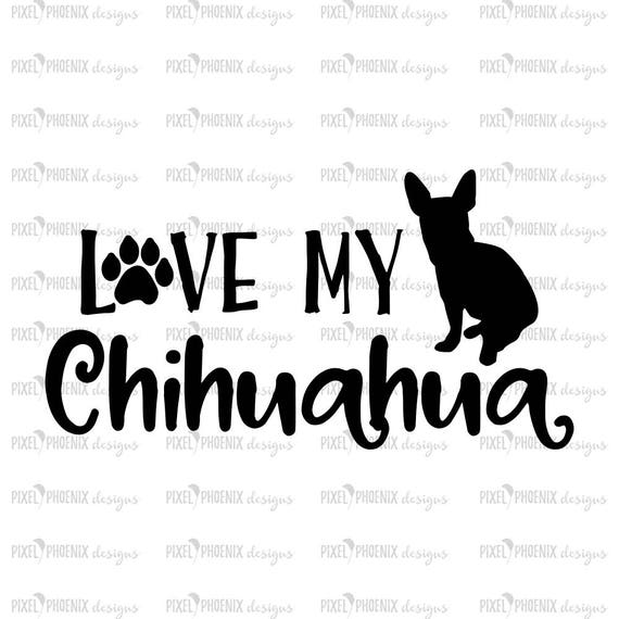 Download Chihuahua SVG, Love my Chihuahua, svg for Cricut, vinyl ...