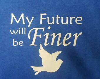 "Future Zeta T-Shirt ""My Future Will Be Finer"""