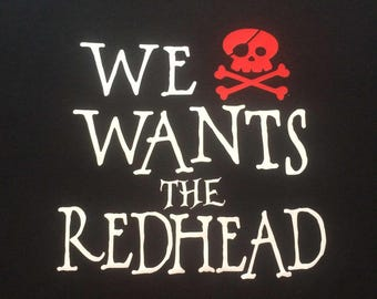 We wants the redhead!