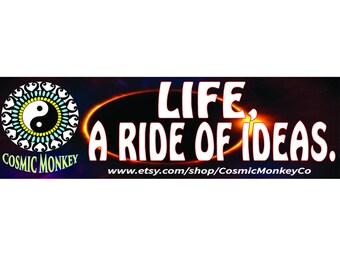 Life, A Ride of Ideas Bumper Sticker