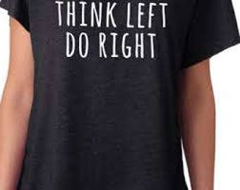 Think Left Do Right T-Shirt