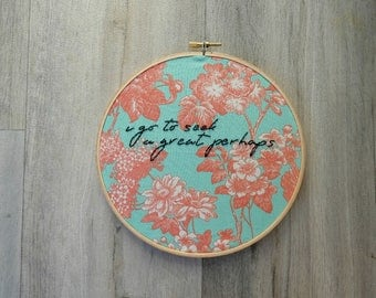 Embroidered Quote - Looking For Alaska - John Green - Francois Rabelais - Quote Hoop Wall Art - Home Decor - Floral Fabric - 185mm Hoop -