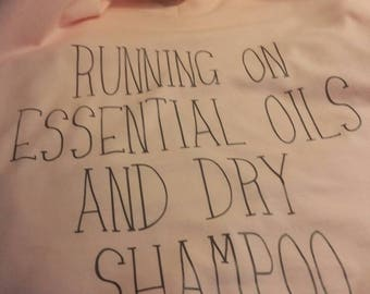 Running on essential oils and dry shampoo