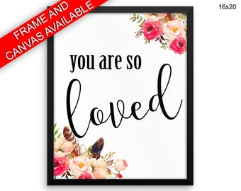 You Are So Loved Printed  Poster You Are So Loved Framed You Are So Loved Typography Art You Are So Loved Typography Print You Are So Loved