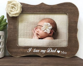 I love my Dad Personalized Picture Frame Gift // Personalized Gift // Baby Gift // Father's Day Gift // Gift from Child // For Dad