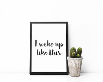 I woke up like this - Printable - A5