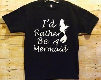i'd rather be a mermaid shirt, mermaid tee, summer shirt, fun t-shirt