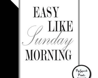 Monochrome 'Easy like Sunday Morning' Print