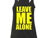 Leave Me Alone Workout Crossfit Bodybuilding Women's Tank Top
