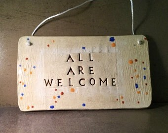 All Are Welcome Ceramic Sign