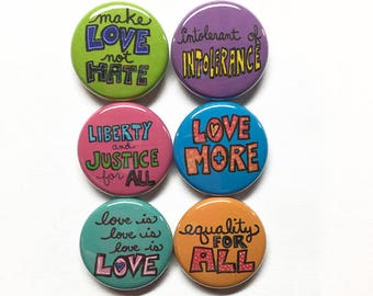 Equality Pin Back Buttons or Magnets - Civil Rights, Human Rights, Love is Love, Social Justice, Political Protest Pinback Buttons, Badges