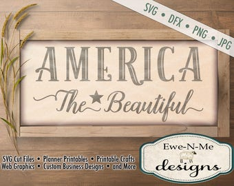 Patriotic svg - July 4th SVG - Independence Day cut file - memorial day svg - America the Beautiful svg -  Commercial Use svg, dfx, png, jpg