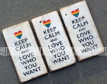 Keep Calm and Love Who You Want, Pride, Rainbow, LGBTQ, Vintage-looking Pallet wood hand made, hand painted sign
