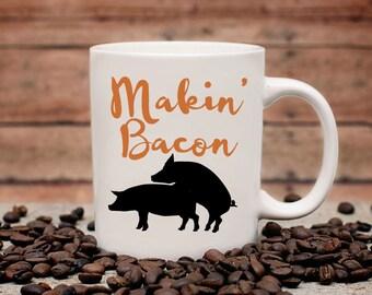 Makin' Bacon Coffee Mug | Pig Coffee Mug | Unique Coffee Mug | Quote Mug | Coffee Mugs with Sayings | 11 oz Mug 15oz Mug | Naughty Mug