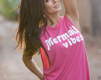 Mermaid Vibes. Crew Neck Boyfriend Muscle Tee. Made in the USA. Pink Tank Top. Customizable Tank Top. Mermaid Shirt. Quote Shirt. Girls Tank