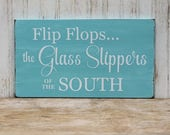 Flip Flops Glass Slippers of the South Wood Sign Beach Plaque Wall Decor Southern Saying Worn Fustic Finish