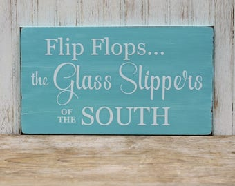 Flip Flops Glass Slippers of the South Wood Sign Beach Plaque Wall Decor Southern Saying Worn Rustic Finish