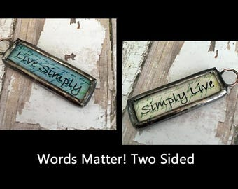 Soldered Art Charm, Word Pendant, Live Simply, Simply Live, Graduation, Mothers Day, Cancer Survivor, Inspirational Gift