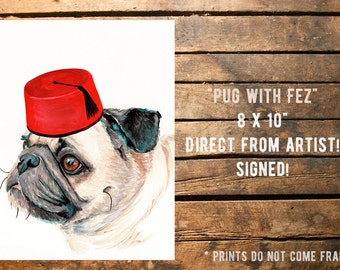 Fine art Print from original watercolor by Redstreake, pug dog, fez, 2 sizes