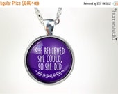 HALF OFF Sale - She Believed (PUR) : Glass Dome Necklace, Pendant or Keychain Key Ring. HomeStudio Jewelry Gifts and Presents. Black Friday