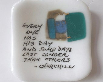 Small fused glass plate with Winston Churchill quote