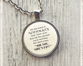 Inspirational Jewelry, Glass Pendant Necklace, Quote Necklace, Be The Kind Of Woman, Photo Pendant, Literary Jewelry or Key Ring Keychain