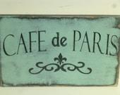 STORE CLOSING SALE!  50% off signs w/ coupon code / Paris Cafe sign / Paris / Paris cafe / hand painted sign / French cafe sign / Paris sign