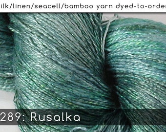DtO 289: Rusalka on Silk/Linen/Seacell/Bamboo Yarn Custom Dyed-to-Order